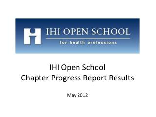 IHI Open School  Chapter Progress Report Results