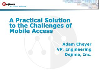 A Practical Solution to the Challenges of Mobile Access