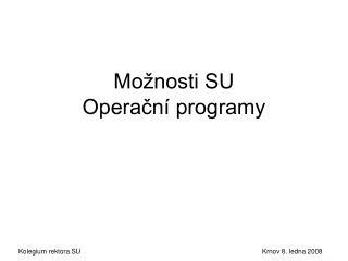 Možnosti SU   Operační programy