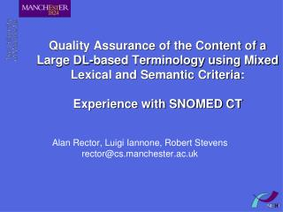 Alan Rector, Luigi Iannone, Robert Stevens rector@cs.manchester.ac.uk