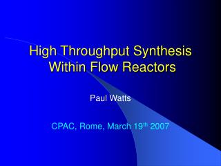 High Throughput Synthesis   Within Flow Reactors