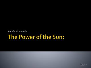The Power of the Sun: