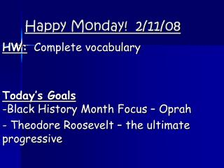 Happy Monday!  2/11/08
