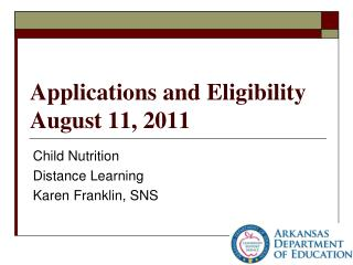 Applications and Eligibility  August 11, 2011