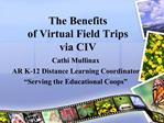The Benefits  of Virtual Field Trips  via CIV