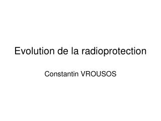 Evolution de la radioprotection