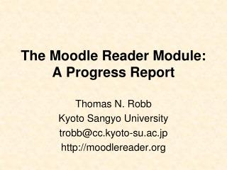 The Moodle Reader Module: A Progress Report