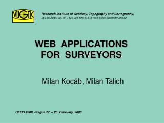 WEB  APPLICATIONS  FOR  SURVEYORS Milan Kocáb, Milan Talich