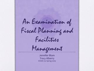 An Examination of Fiscal Planning and Facilities Management