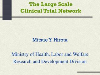 The Large Scale  Clinical Trial Network