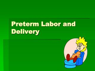 Preterm Labor and Delivery