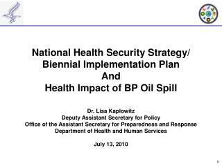 National Health Security Strategy/ Biennial Implementation Plan And Health Impact of BP Oil Spill