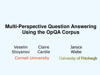 Multi-Perspective Question Answering Using the OpQA Corpus
