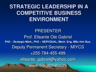STRATEGIC LEADERSHIP IN A COMPETITIVE BUSINESS ENVIRONMENT