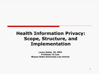 Health Information Privacy: Scope, Structure, and Implementation