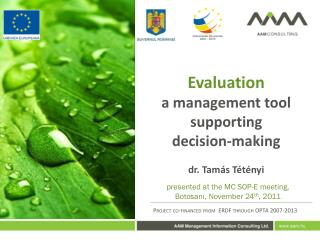 Evaluation a  management tool supporting  decision-making  dr. Tamás Tétényi