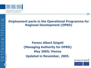Ferenc Albert Szigeti  (Managing Authority for OPRD ) May 2005; Vienna