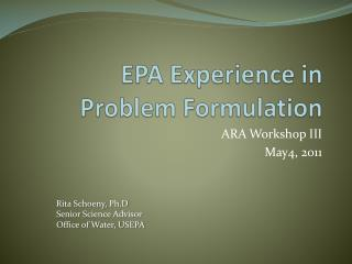 EPA Experience in Problem Formulation