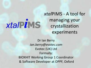 xtal PIMS - A tool for managing your crystallization experiments