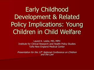 Early Childhood Development & Related Policy Implications: Young Children in Child Welfare
