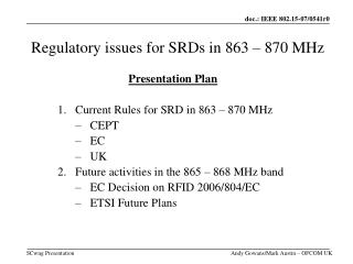 Regulatory issues for SRDs in 863 – 870 MHz