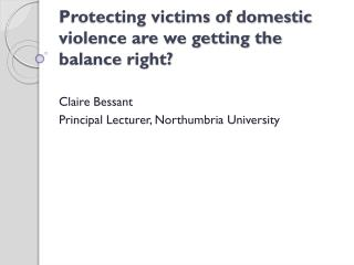 Protecting victims of domestic violence are we getting the balance right?