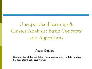 Unsupervised learning & Cluster Analysis: Basic Concepts  and Algorithms