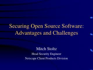 Securing Open Source Software: Advantages and Challenges