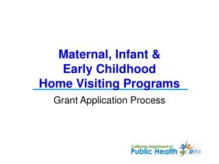 Maternal, Infant &  Early Childhood Home Visiting Programs