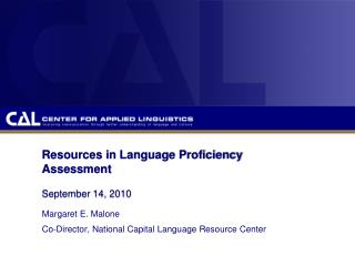 Resources in Language Proficiency Assessment  September 14, 2010