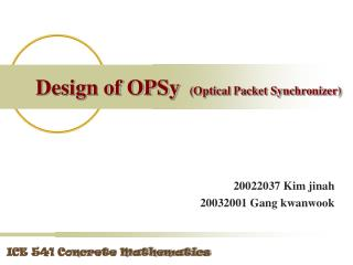 Design of OPSy (Optical Packet Synchronizer)