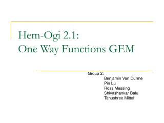 Hem-Ogi 2.1:  One Way Functions GEM