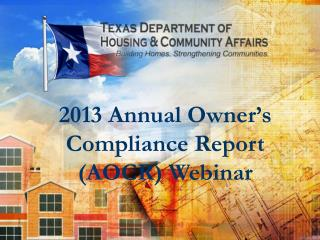 2013 Annual Owner's Compliance Report (AOCR) Webinar