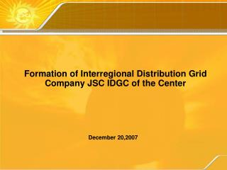 Formation of Interregional Distribution Grid Company JSC IDGC of the Center
