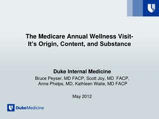 The Medicare Annual Wellness Visit- It's Origin, Content, and Substance
