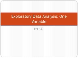 Exploratory Data Analysis: One Variable