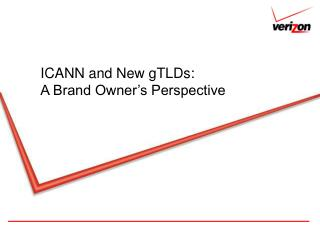 ICANN and New gTLDs: A Brand Owner's Perspective