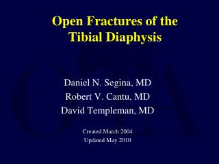 Open Fractures of the  Tibial Diaphysis