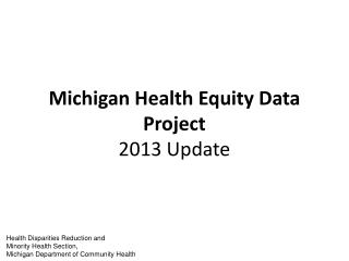 Michigan Health Equity Data Project 2013 Update