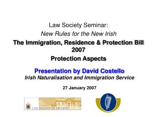 Presentation by David Costello Irish Naturalisation and Immigration Service