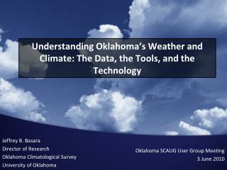 Understanding Oklahoma's Weather and Climate: The Data, the Tools, and the Technology