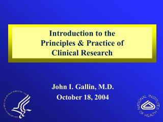 Introduction to the Principles & Practice of Clinical Research