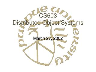 CS603 Distributed Object Systems