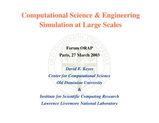 Forum ORAP Paris, 27 March 2003 David E. Keyes Center for Computational Science