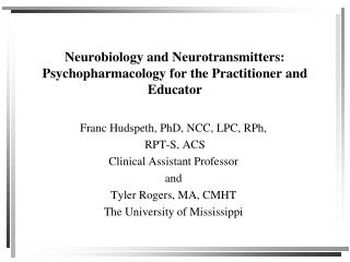Neurobiology and Neurotransmitters: Psychopharmacology for the Practitioner and Educator