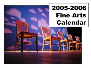 2005-2006  Fine Arts Calendar