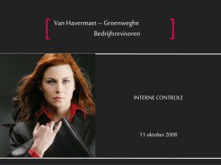 INTERNE CONTROLE 11 oktober 2008