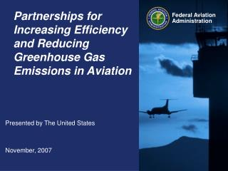 Partnerships for Increasing Efficiency and Reducing Greenhouse Gas Emissions in Aviation