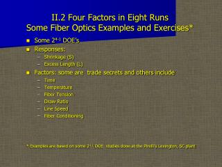 II.2 Four Factors in Eight Runs Some Fiber Optics Examples and Exercises*