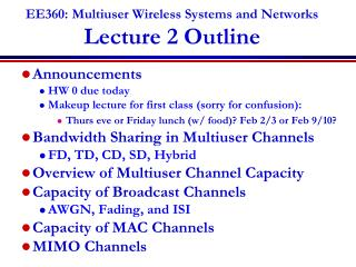 EE360: Multiuser Wireless Systems and Networks Lecture 2 Outline
